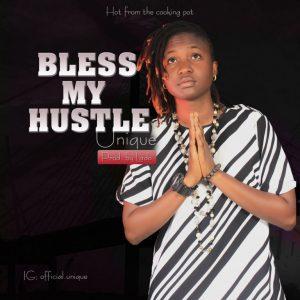 UNIQUE – BLESS MY HUSTLE