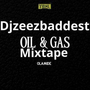 Djzeezbaddest - oil & gas mixtape