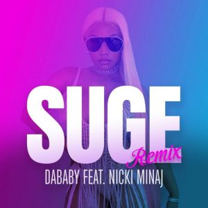 SUGE (REMIX) by NICKI MINAJ FT DABABY