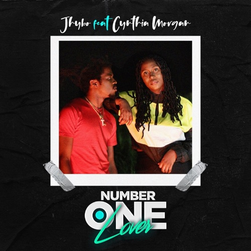 JHYBO FT CYNTHIA MORGAN – NUMBER ONE LOVER