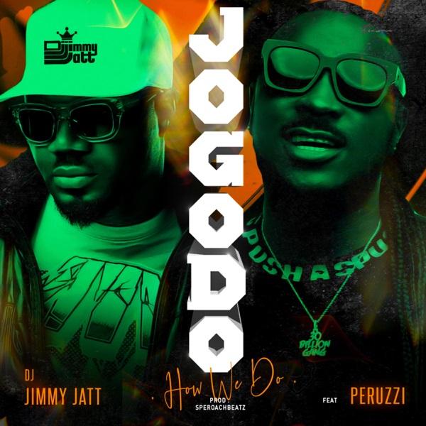 DJ JIMMY JATT FT PERUZZI – JOGODO (HOW WE DO)