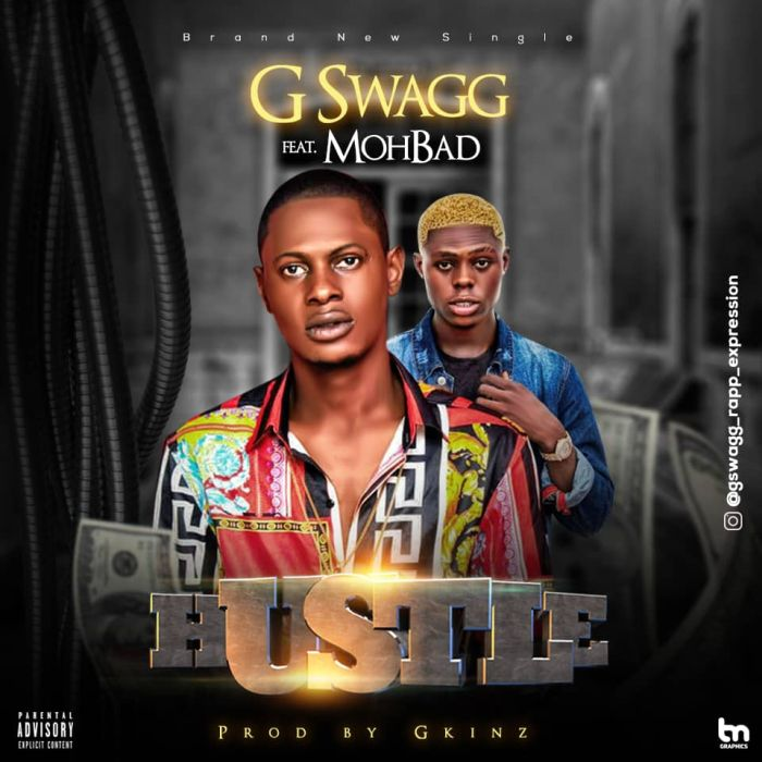 G SWAGG FT MOHBAD – HUSTLE