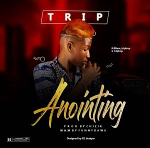 TRIP – ANOINTING
