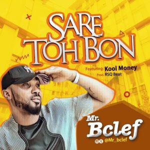 MR BCLEF FT KOOL MONEY – SARE TOH BON