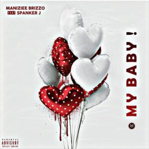MANIZIEE BRIZZO FT SPANKER J - MY BABY
