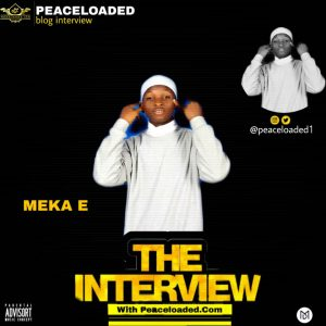 PEACELOADED BLOG INTERVIEW WITH MEKA E