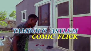 [COMEDY SKIT]: TAMBOLO ASYLUM COMIC FLICK – BUSTED