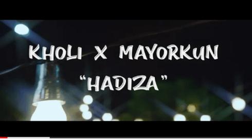 [VIDEO]: KHOLI FT MAYORKUN – HADIZA