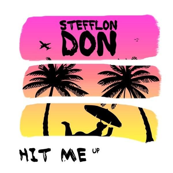 STEFFLON DON – HIT ME UP