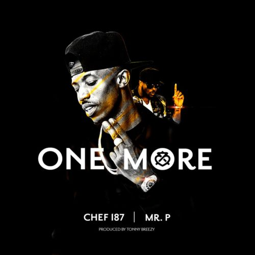 CHEF 187 FT MR. P AND SKALES – ONE MORE