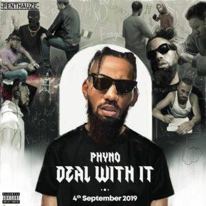 [ALBUM]: PHYNO - DEAL WITH IT (ALBUM)