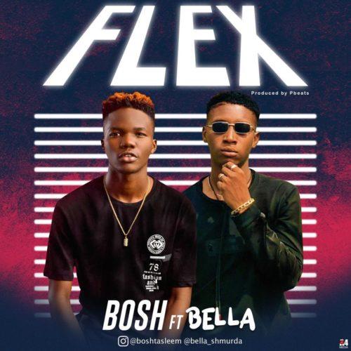 BOSH FT BELLA SHMURDA – FLEX