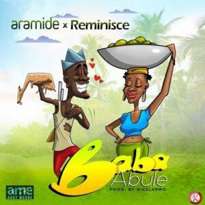 ARAMIDE FT REMINISCE – BABA ABULE