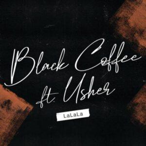 BLACK COFFEE FT USHER – LALALA