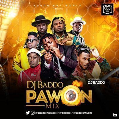 [MIXTAPE]: DJ BADDO – PAWON MIX