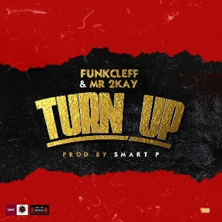 FUNKCLEFF FT MR 2KAY – TURN UP