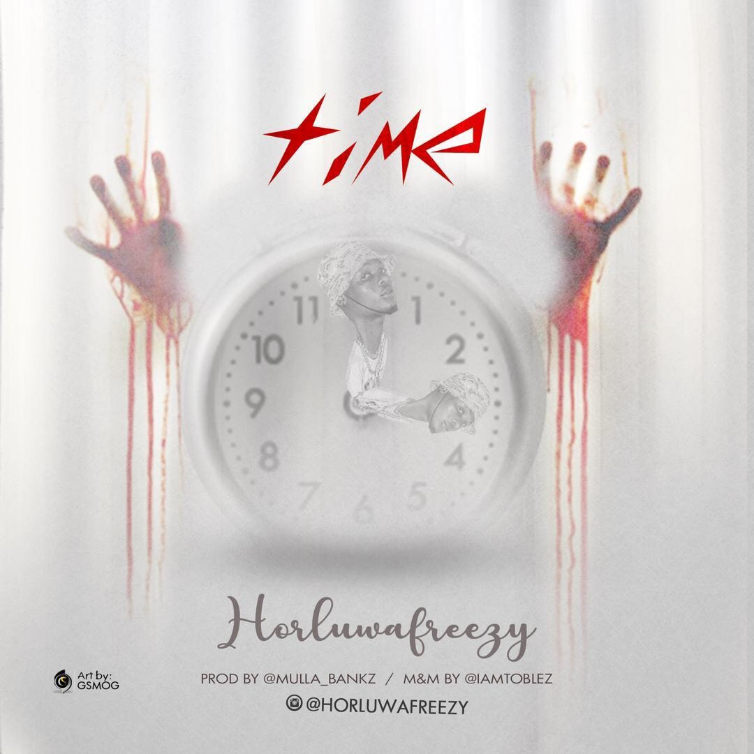 Horluwafreezy - Time (Prod. Mullabankz)