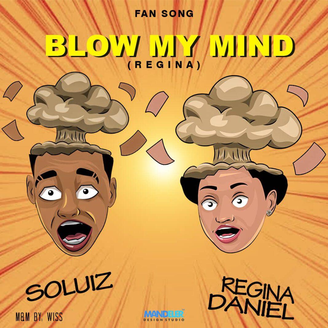 SOLUIZ - BLOW MY MIND (REGINA)