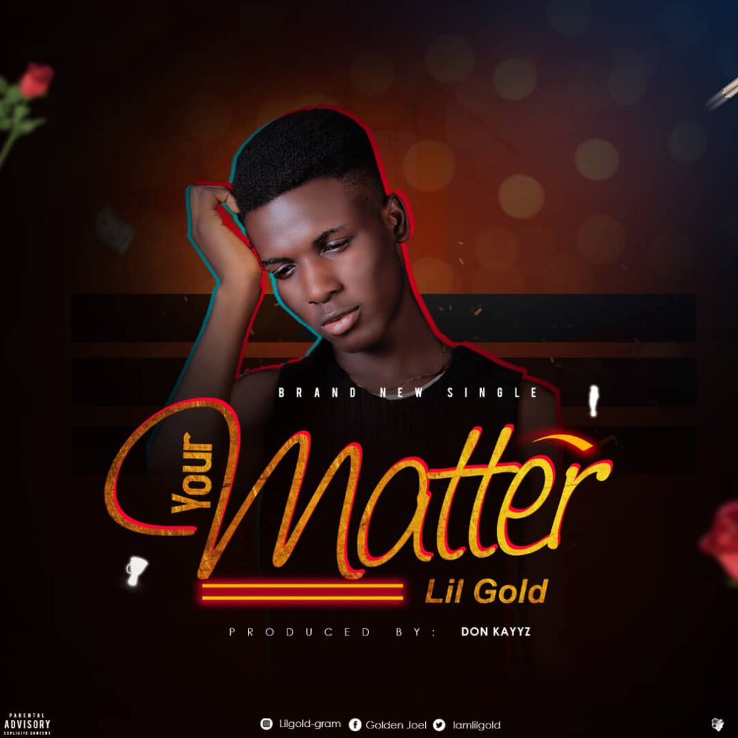LIL GOLD - YOUR MATTER