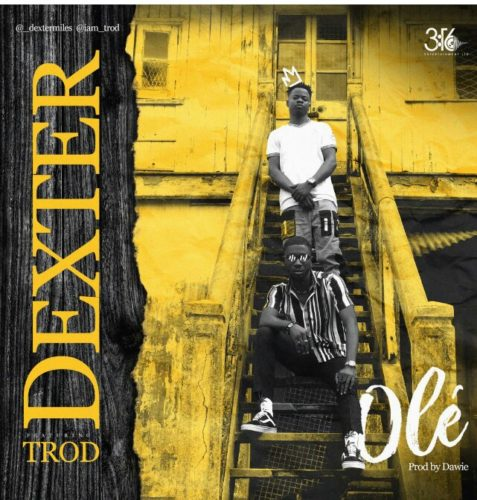 DEXTER FT TROD – OLE (PROD DAWIE)