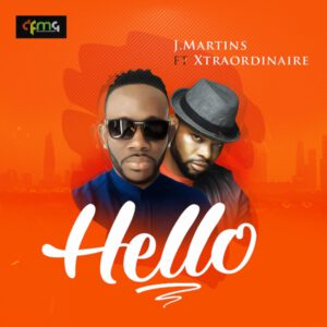 J MARTINS FT XTRAORDINAIRE – HELLO