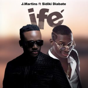 J MARTINS FT SIDIKI DIABATÉ – IFE (LOVE)