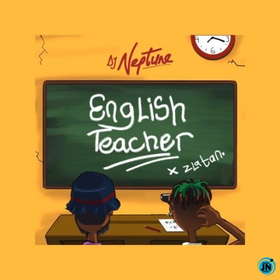 DJ NEPTUNE FT ZLATAN - ENGLISH TEACHER