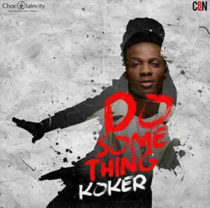 KOKER – DO SOMETHING