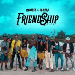 XBUSTA - FRIENDSHIP EP
