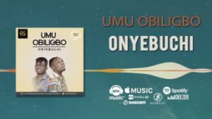 UMU OBILIGBO – ONYEBUCHI