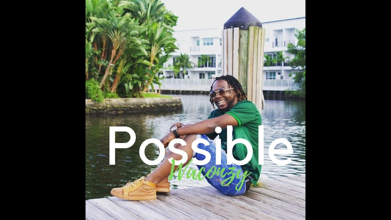 WACONZY – POSSIBLE