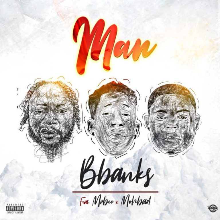 BBANKS FT MR BEE × MOHBAD – MAN