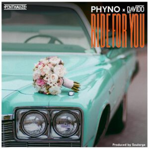 [VIDEO]: PHYNO FT DAVIDO - RIDE FOR YOU