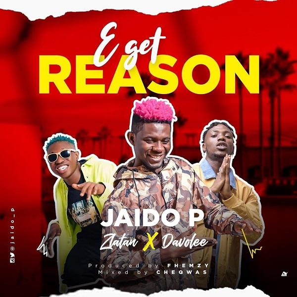 Jaido P ft. Zlatan × Davolee – E Get Reason