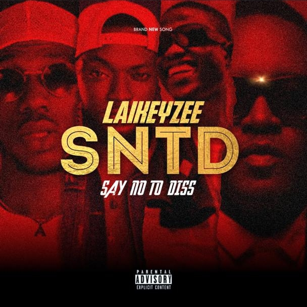Leikeyzee – Say No To Diss (SNTD)