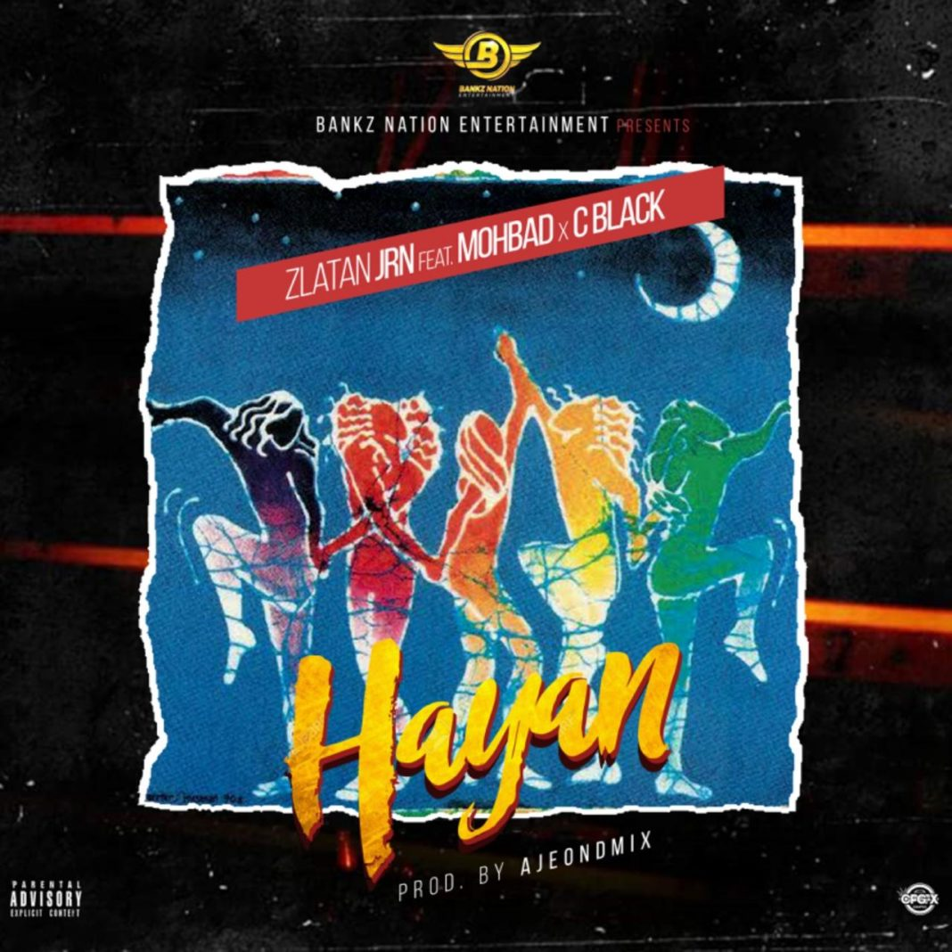 Zlatan Junior Ft. Mohbad × C Black – Hayan