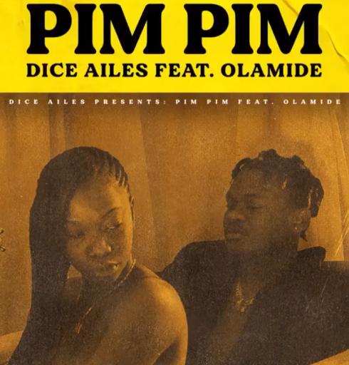 Download Mp3: Dice Ailes Ft. Olamide – Pim Pim 1 437
