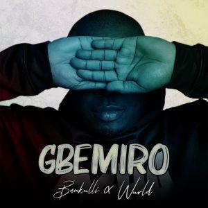 Bankulli Ft. WurlD – Gbemiro Mp3
