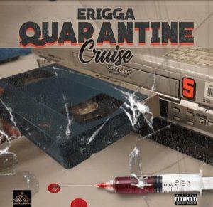Download Mp3: Erigga – Quarantine Cruise
