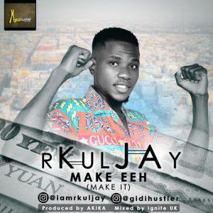 RKuljay – Make Ehh