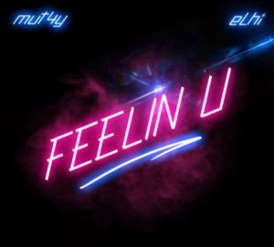 Download Mp3: Mut4y & Elhi – Feelin U