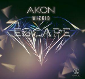 Akon Ft. Wizkid – Escape