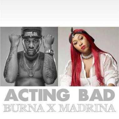 Burna Boy Ft Madrina – Acting Bad