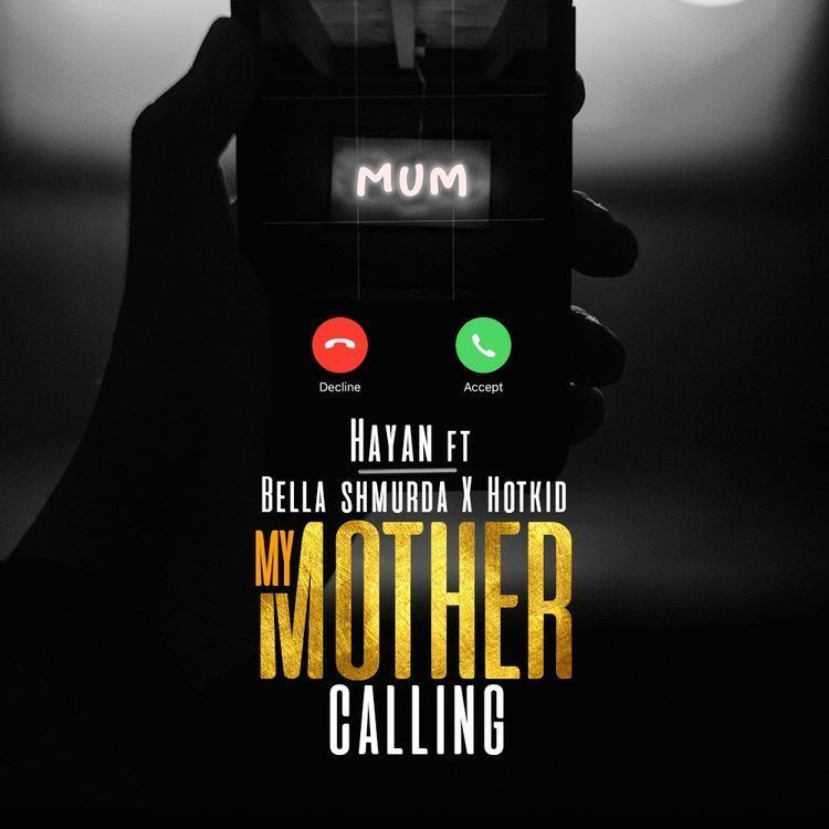 Hayan Ft Bella Shmurda & Hotkid – My Mother Calling Mp3