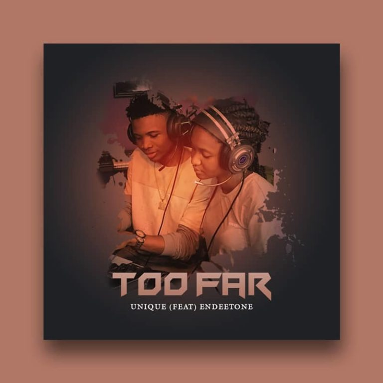 Unique Ft Endeetone – Too Far Mp3 Download