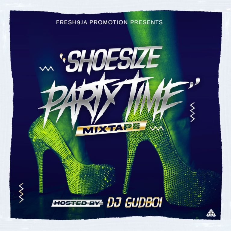 DJ Gudboi – ShoeSize Party Time Mixtape