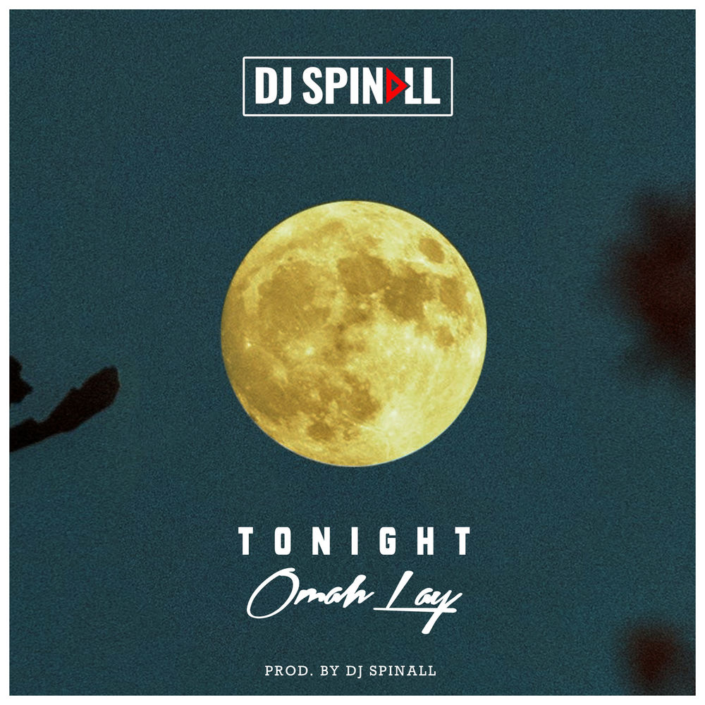 DJ Spinall Ft Omah Lay – Tonight Mp3