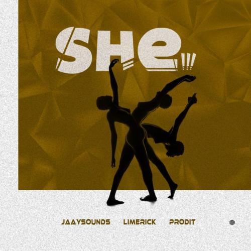 Limerick Ft. Jaaysounds & Prodit – She Mp3