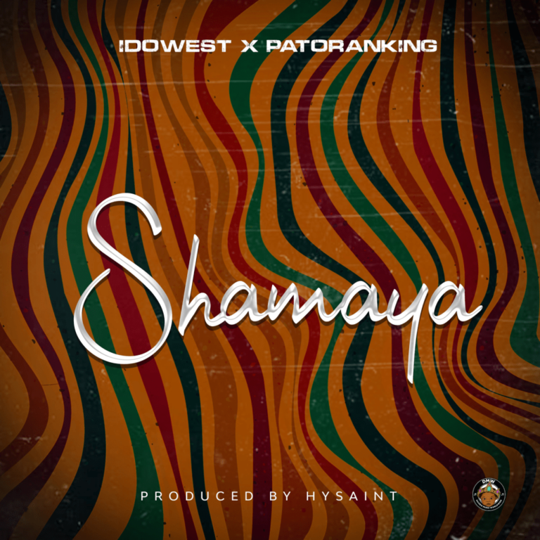 Idowest Ft Patoranking – Shamaya Mp3