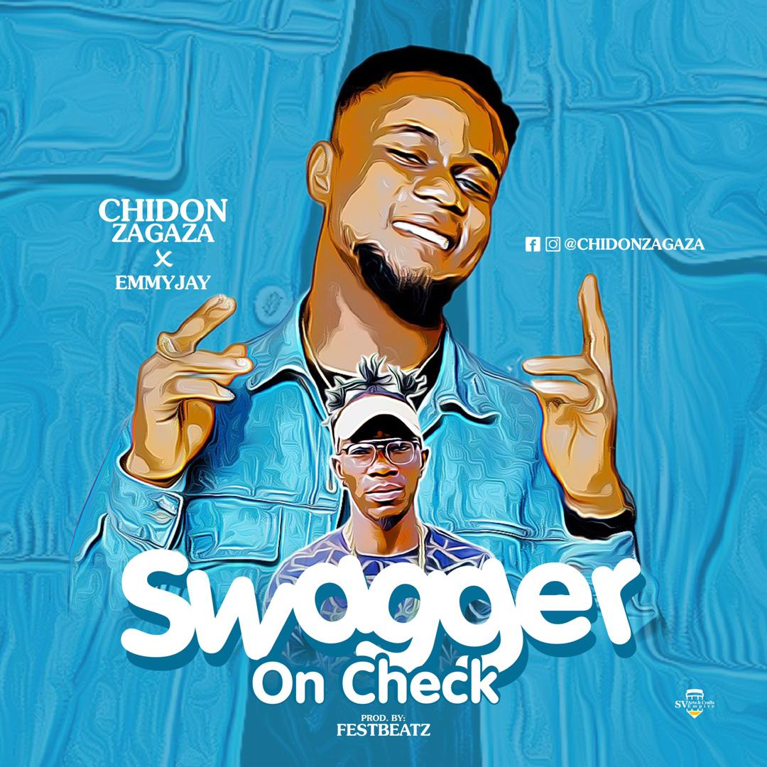 Chidon Zagaza Ft Emmyjay – Swagger On Check Mp3